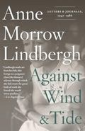 Against Wind and Tide : Letters and Journals, 1947-1986