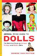 Official Price Guide To Dolls Antique, Vintage, Modern