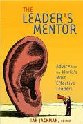 Leader's Mentor Inspriation from the World's Most Effective Leaders