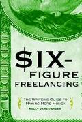 $ix-figure Freelancing The Writer's Guide to Making More Money
