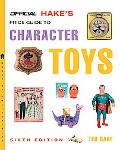 Official Hake's Price Guide to Character Toys