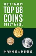 Scott Travers' Top 88 Coins to Buy and Sell 44 Winners and 44 Losers