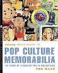 Official Price Guide to Pop Culture Memorabilia: 150 Years of Character Toys and Collectibles