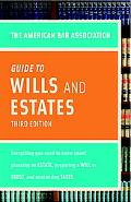American Bar Association Guide to Wills & Estates: Everything You Need to Know About Wills, ...