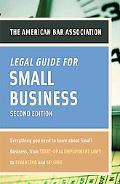 American Bar Association Legal Guide for Small Business, Second Edition: Everything You Need...