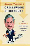 Stanley Newman's Crossword Shortcuts: The 1,001 Most Common Crossword Answers