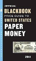 The Official Blackbook Price Guide to United States Paper Money 2011, 43rd Edition