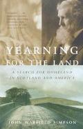 Yearning for the Land A Search for Homeland in Scotland and America