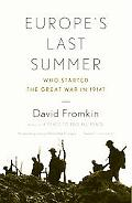 Europe's Last Summer Who Started the Great War in 1914