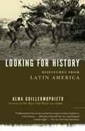 Looking for History Dispatches from Latin America