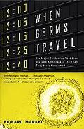 When Germs Travel Six Major Epidemics That Have Invaded America And the Fears They Have Unle...