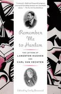 Remember Me to Harlem The Letters of Langston Hughes and Carl Van Vechten