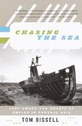 Chasing The Sea Being a Narrative of a Journey Through Uzbekistan, Including Descriptions of...