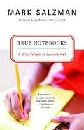 True Notebooks A Writer's Year At Juvenile Hall