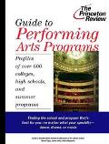 Guide to Performing Arts Programs: Profiles of over 600 Colleges, High Schools, and Summer P...
