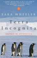 Terra Incognita Travels in Antarctica