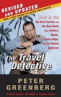 Travel Detective How to Get the Best Service and the Best Deal from Airlines, Hotels, Cruise...