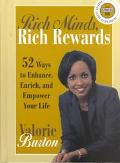 Rich Minds, Rich Rewards 52 Ways to Enhance, Enrich, and Empower Your Life