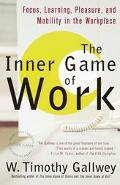 Inner Game of Work Focus, Learning, Pleasure, and Mobility in the Workplace