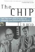 Chip How Two Americans Invented the Microchip and Launched a Revolution