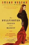Bullfighter Checks Her Makeup My Encounters With Extraordinary People