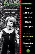Don't Let's Go to the Dogs Tonight An African Childhood