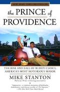 Prince of Providence The Rise and Fall of Buddy Cianci, America's Most Notorious Mayor