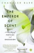 Emperor of Scent A True Story of Perfume and Obsession