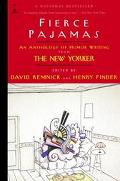 Fierce Pajamas An Anthology of Humor Writing from the New Yorker