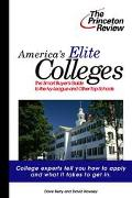 America's Elite Colleges The Smart Applicant's Guide to the Ivy League and Other Top Schools