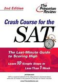 Crash Course for the Sat The Last-Minute Guide to Scoring High