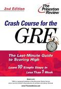 Crash Course for the Gre The Last-Minute Guide to Scoring High