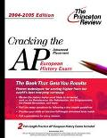 Princeton Review Cracking the Ap European History Exam  2004-2005 Edition