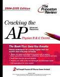 Princeton Review Cracking the Ap Physics B & C Exams, 2004-2005