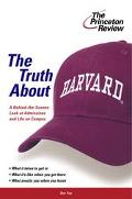 Truth About Harvard A Behind the Scenes Look at Admissions and Life on Campus