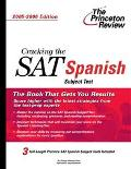 Cracking The SAT Spanish Subject Test 2005-2006