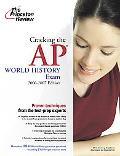 Cracking the AP World History Exam, 2006-2007