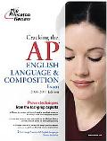 Cracking the AP English Language and Composition Exam 2006-2007