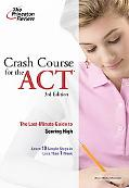 Crash Course for the Act The Last-minute Guide to Scoring High