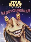 Star Wars Episode 1: The Phantom Menace: Jar Jar's Coloring Fun - Michelle Knudsen - Paperba...