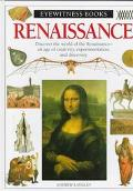 Renaissance: Discover the World of the Renaissance-an Age of Creativity, Experimentation, an...