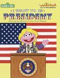 I Want to Be President - Micheala Muntean - Hardcover - 1 RANDOM