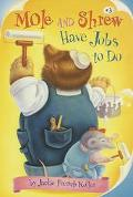 Mole And Shrew Have Jobs To Do - Jackie French Koller - Paperback