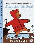 Brave Georgie Goat: 3 Little Stories about Growing Up
