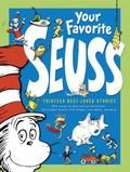 Your Favorite Seuss 13 Stories Written and Illustrated by Dr. Seuss with 13 Introductory Essays