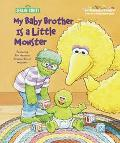 My Baby Brother Is a Little Monster - Sarah Albee - Hardcover