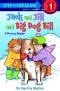 Jack and Jill and Big Dog Bill A Phonics Reader
