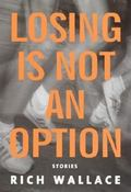 Losing Is Not an Option Stories