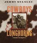 Cowboys & Longhorns A Portrait of the Long Drive