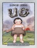 Ug Boy Genius of the Stone Age and His Search for Soft Trousers